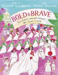 Bold and Brave: Ten Heroes Who Won Women the Right to Vote, democratic books